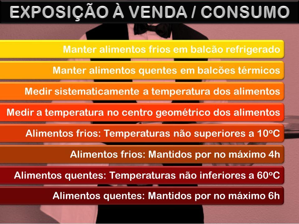 Manter alimentos frios em balcão refrigerado Manter alimentos quentes em balcões térmicos Medir sistematicamente a temperatura dos alimentos Medir a t