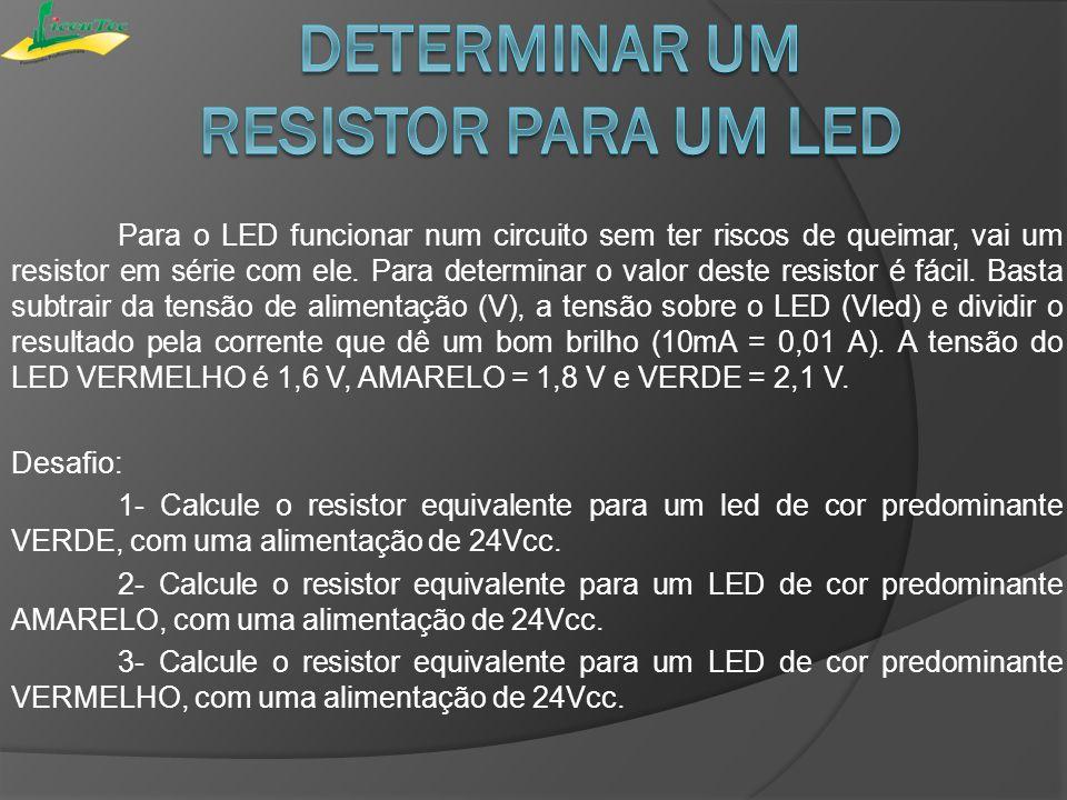 Os leds podem se de baixa (0,1W), média (0,2W à 0,5W) e de alta potência ( acima de 0,5W).