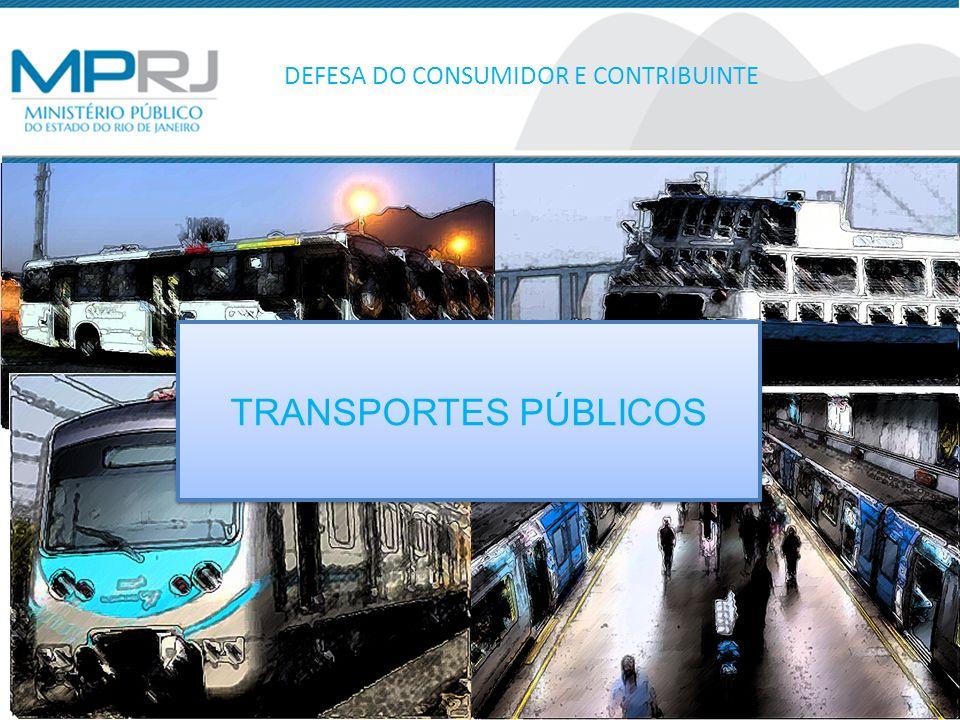 TRANSPORTES PÚBLICOS TRANSPORTES PÚBLICOS DEFESA DO CONSUMIDOR E CONTRIBUINTE
