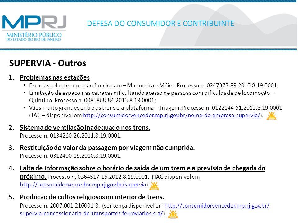 SUPERVIA - Outros DEFESA DO CONSUMIDOR E CONTRIBUINTE 1.Problemas nas estações Escadas rolantes que não funcionam – Madureira e Méier.