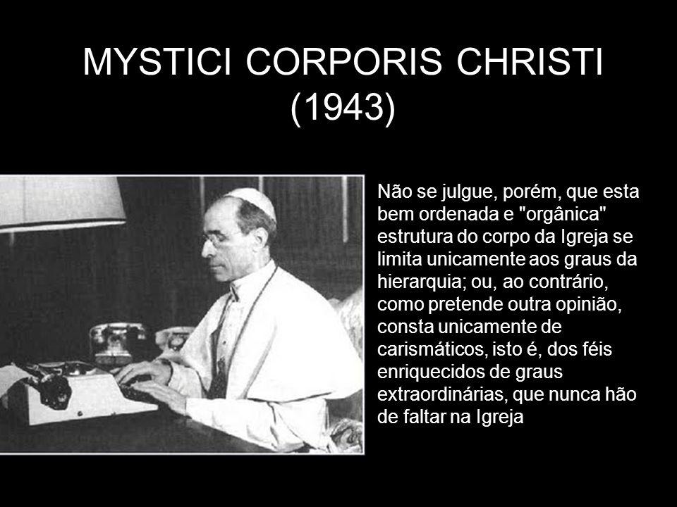 MYSTICI CORPORIS CHRISTI (1943) Não se julgue, porém, que esta bem ordenada e