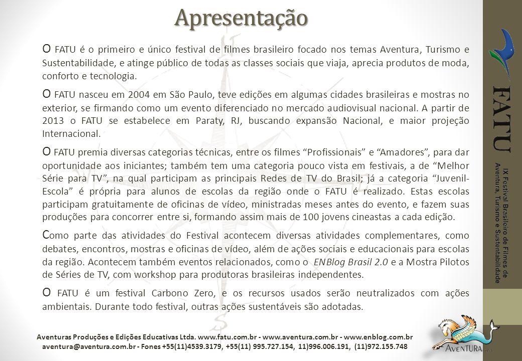 Apresentação O FATU é o primeiro e único festival de filmes brasileiro focado nos temas Aventura, Turismo e Sustentabilidade, e atinge público de toda