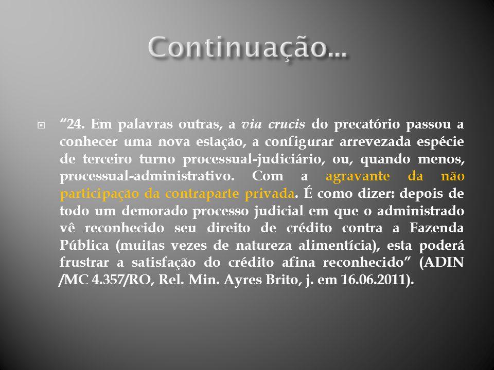 Suposta inconstitucionalidade do § 9º do art.100 da CF/88, acrescentado pela EC 62/09.