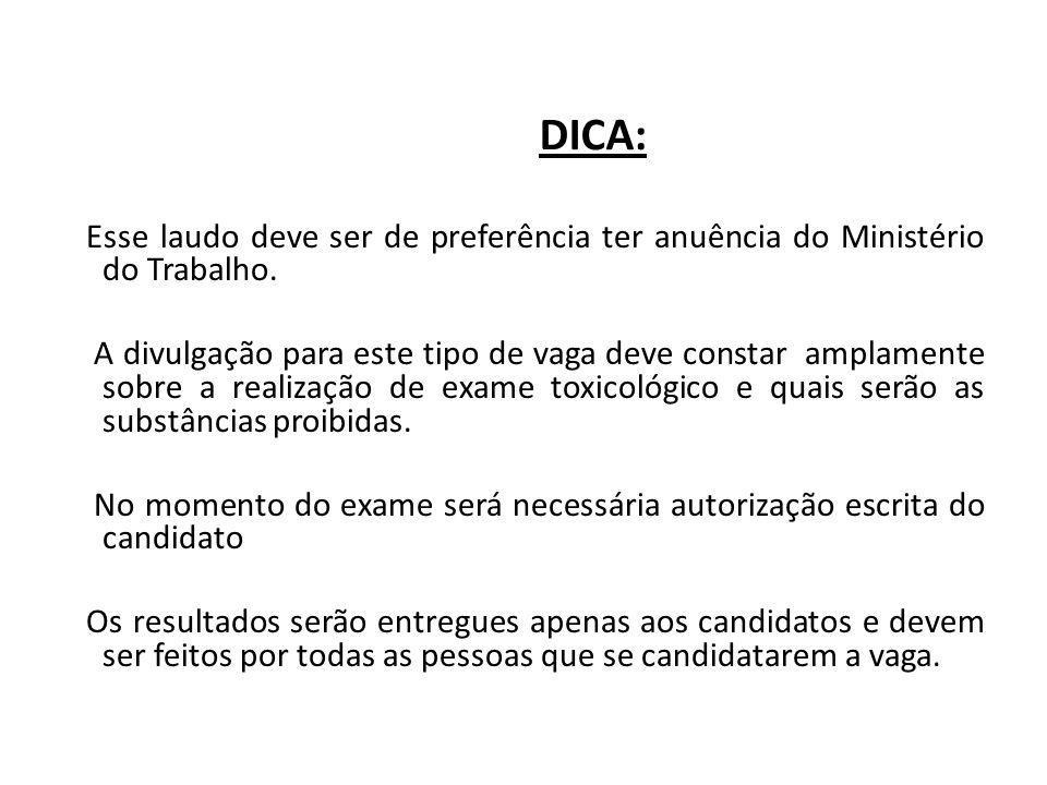 DICA: Esse laudo deve ser de preferência ter anuência do Ministério do Trabalho. A divulgação para este tipo de vaga deve constar amplamente sobre a r