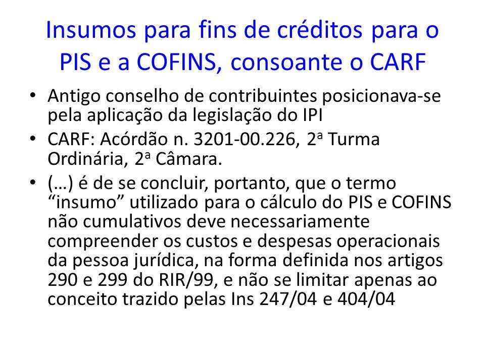 Insumos para fins de créditos para o PIS e a COFINS, consoante o CARF Antigo conselho de contribuintes posicionava-se pela aplicação da legislação do