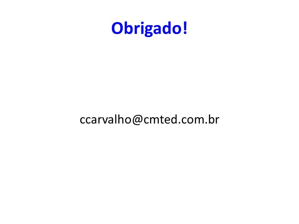 Obrigado! ccarvalho@cmted.com.br