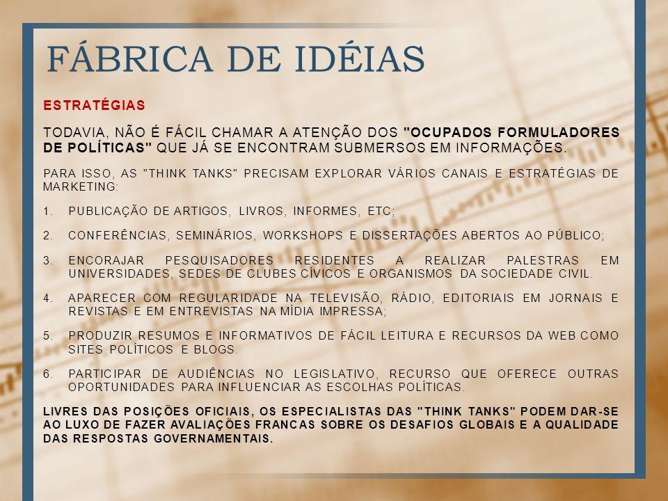 FÁBRICA DE IDÉIAS ESTRATÉGIAS TODAVIA, NÃO É FÁCIL CHAMAR A ATENÇÃO DOS