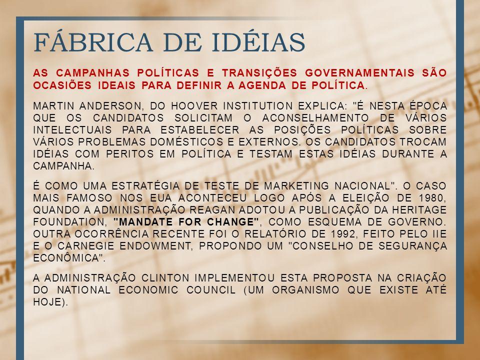 FÁBRICA DE IDÉIAS AS CAMPANHAS POLÍTICAS E TRANSIÇÕES GOVERNAMENTAIS SÃO OCASIÕES IDEAIS PARA DEFINIR A AGENDA DE POLÍTICA. MARTIN ANDERSON, DO HOOVER