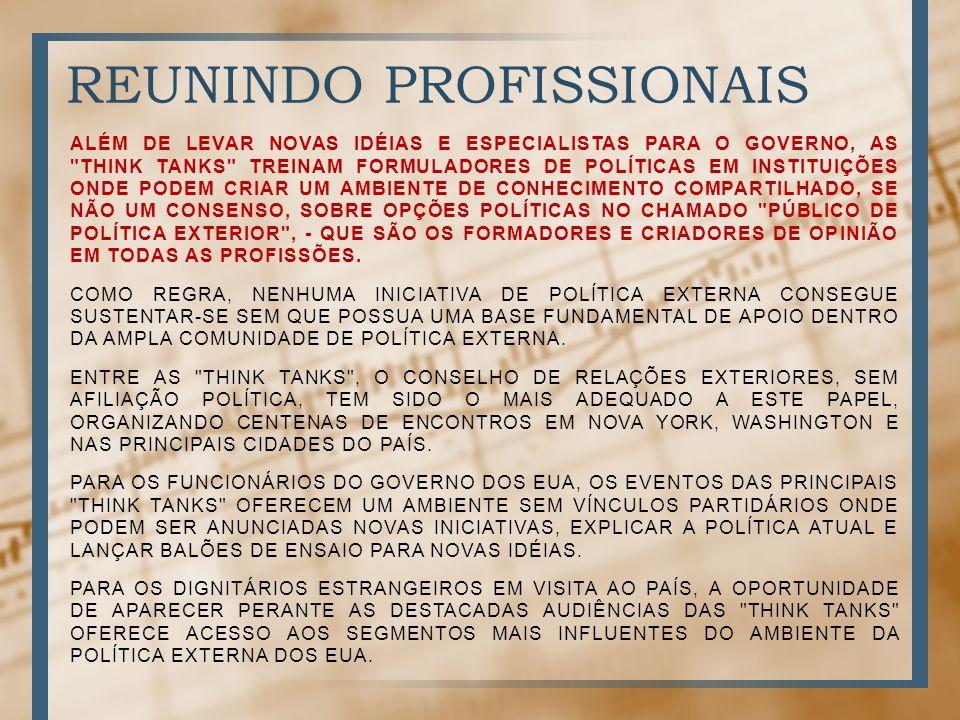 REUNINDO PROFISSIONAIS ALÉM DE LEVAR NOVAS IDÉIAS E ESPECIALISTAS PARA O GOVERNO, AS