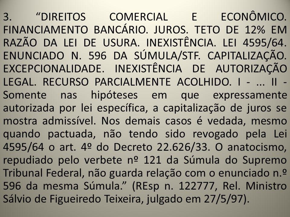 3. DIREITOS COMERCIAL E ECONÔMICO. FINANCIAMENTO BANCÁRIO. JUROS. TETO DE 12% EM RAZÃO DA LEI DE USURA. INEXISTÊNCIA. LEI 4595/64. ENUNCIADO N. 596 DA