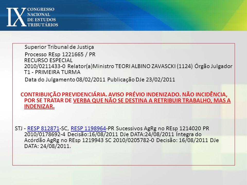 Superior Tribunal de Justiça Processo REsp 1221665 / PR RECURSO ESPECIAL 2010/0211433-0 Relator(a)Ministro TEORI ALBINO ZAVASCKI (1124) Órgão Julgador
