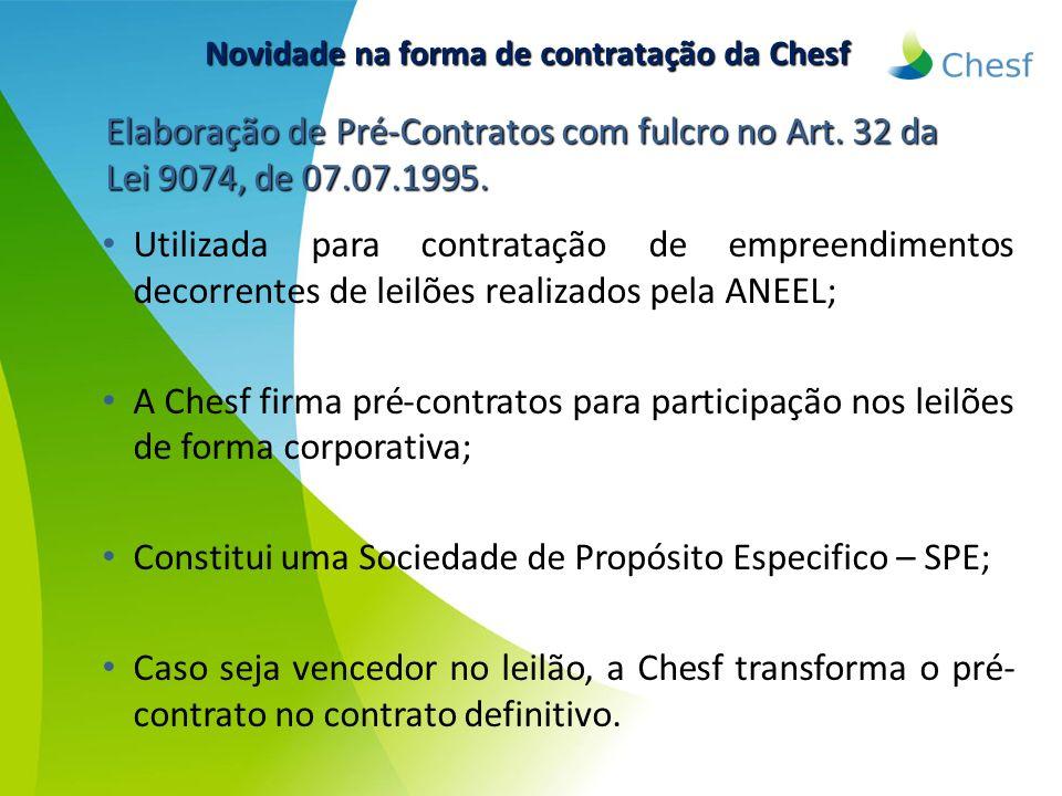 Utilizada para contratação de empreendimentos decorrentes de leilões realizados pela ANEEL; A Chesf firma pré-contratos para participação nos leilões