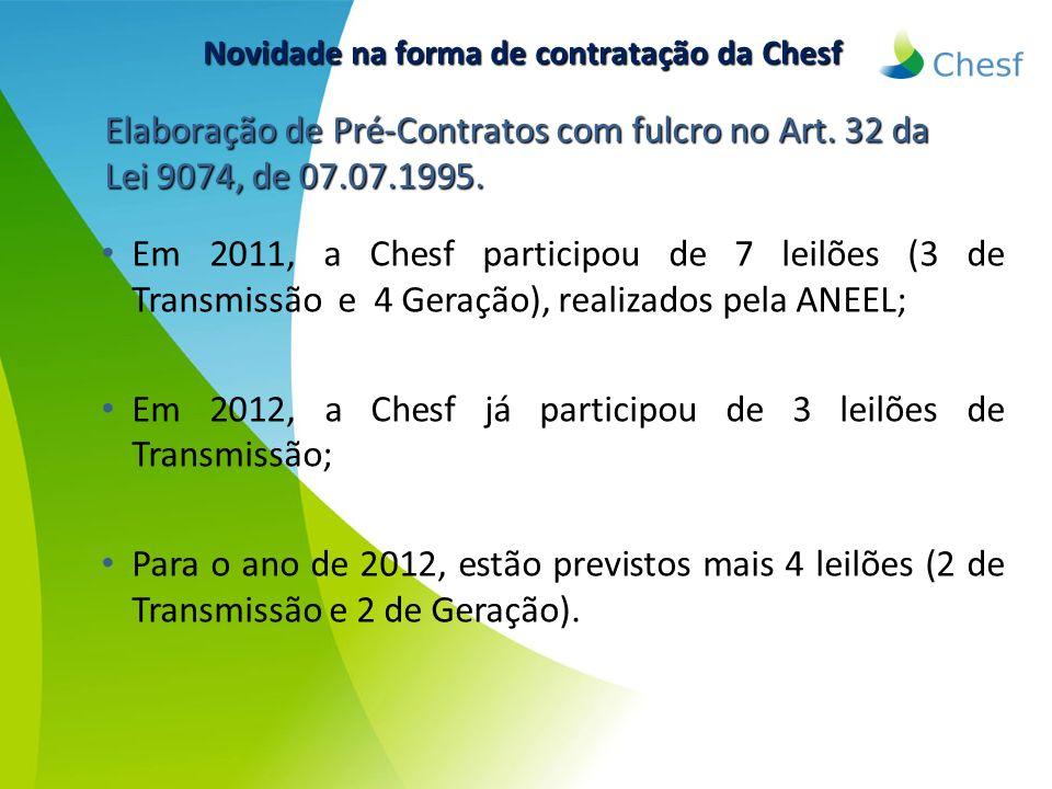 Em 2011, a Chesf participou de 7 leilões (3 de Transmissão e 4 Geração), realizados pela ANEEL; Em 2012, a Chesf já participou de 3 leilões de Transmi