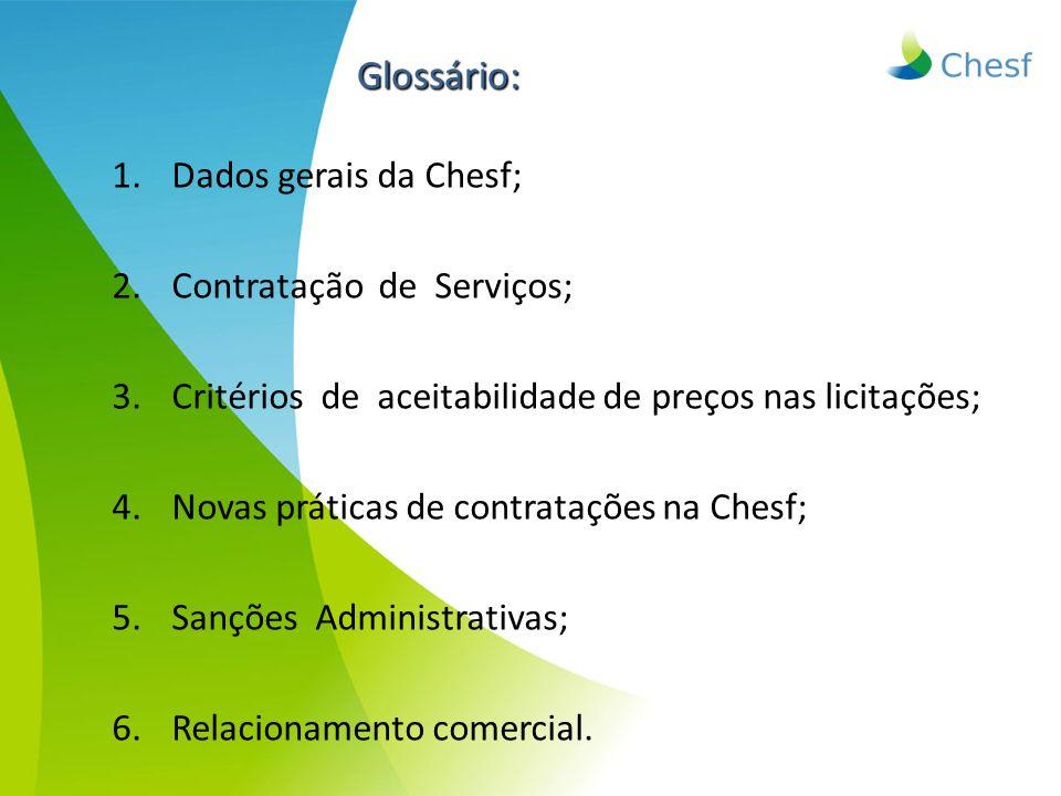 1.Dados gerais da Chesf; 2.Contratação de Serviços; 3.Critérios de aceitabilidade de preços nas licitações; 4.Novas práticas de contratações na Chesf;