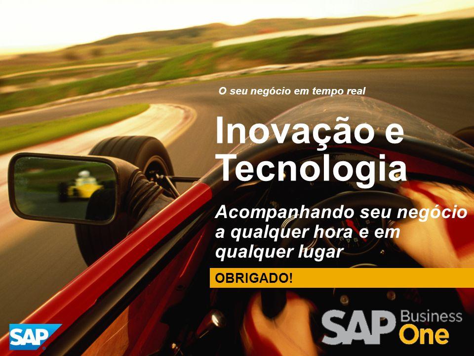 OBRIGADO! Inovação e Tecnologia Acompanhando seu negócio a qualquer hora e em qualquer lugar O seu negócio em tempo real