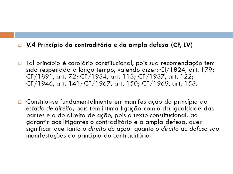 V.3 Princípio da inafastabilidadde do controle jurisdicional e do direito de ação (CF, art. 5º, XXXV) Essa norma constitucional destina-se, principalm