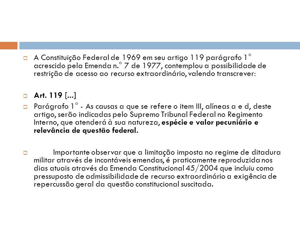 Sobre a matéria, a Constituição do Império de 1824, outorgada por D.
