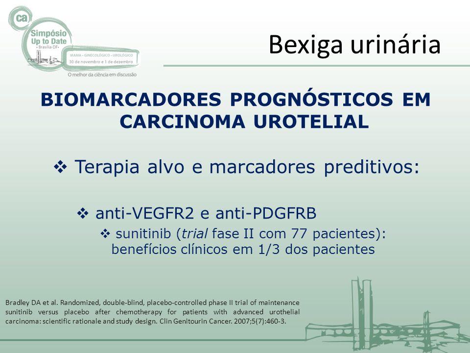 BIOMARCADORES PROGNÓSTICOS EM CARCINOMA UROTELIAL Terapia alvo e marcadores preditivos: anti-VEGFR2 e anti-PDGFRB sunitinib (trial fase II com 77 paci