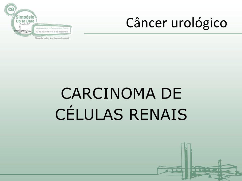 CARCINOMA DE CÉLULAS RENAIS Câncer urológico