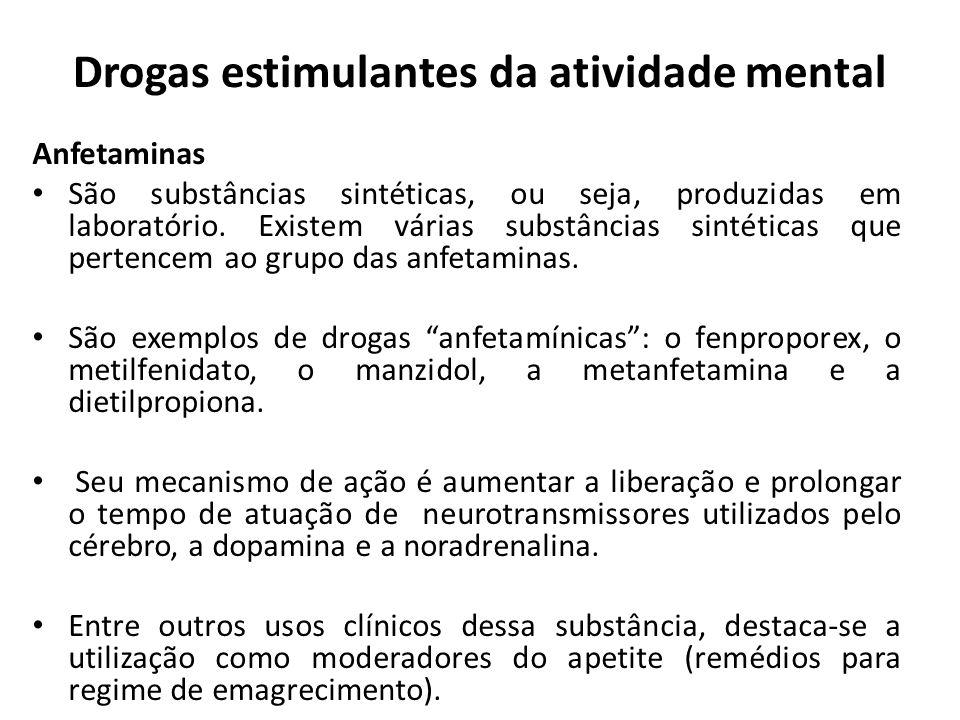 Anfetaminas São substâncias sintéticas, ou seja, produzidas em laboratório. Existem várias substâncias sintéticas que pertencem ao grupo das anfetamin