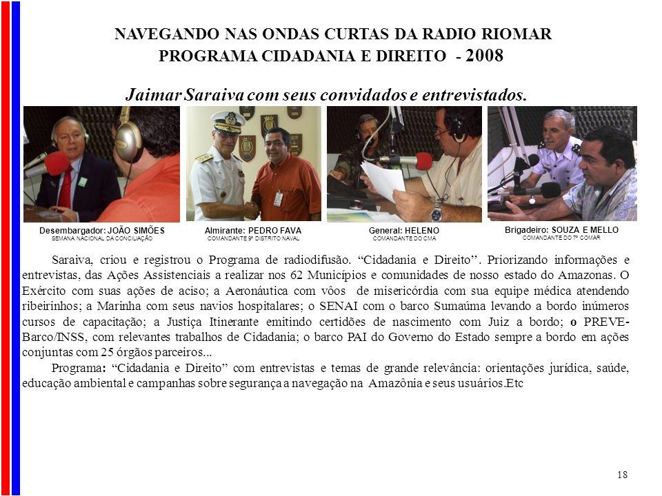 Saraiva, criou e registrou o Programa de radiodifusão. Cidadania e Direito. Priorizando informações e entrevistas, das Ações Assistenciais a realizar