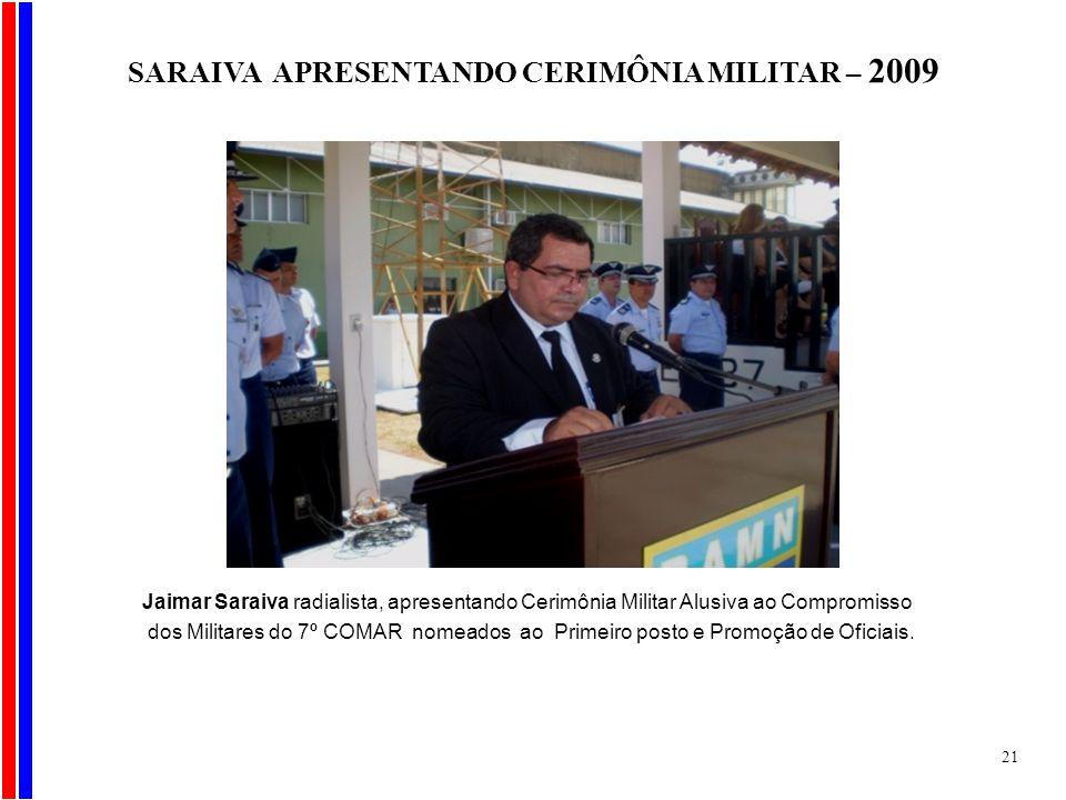 Jaimar Saraiva radialista, apresentando Cerimônia Militar Alusiva ao Compromisso dos Militares do 7º COMAR nomeados ao Primeiro posto e Promoção de Of