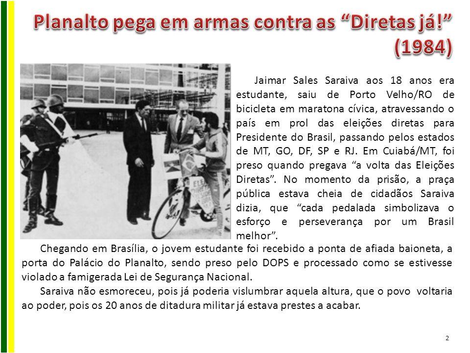 Jaimar Sales Saraiva aos 18 anos era estudante, saiu de Porto Velho/RO de bicicleta em maratona cívica, atravessando o país em prol das eleições diret