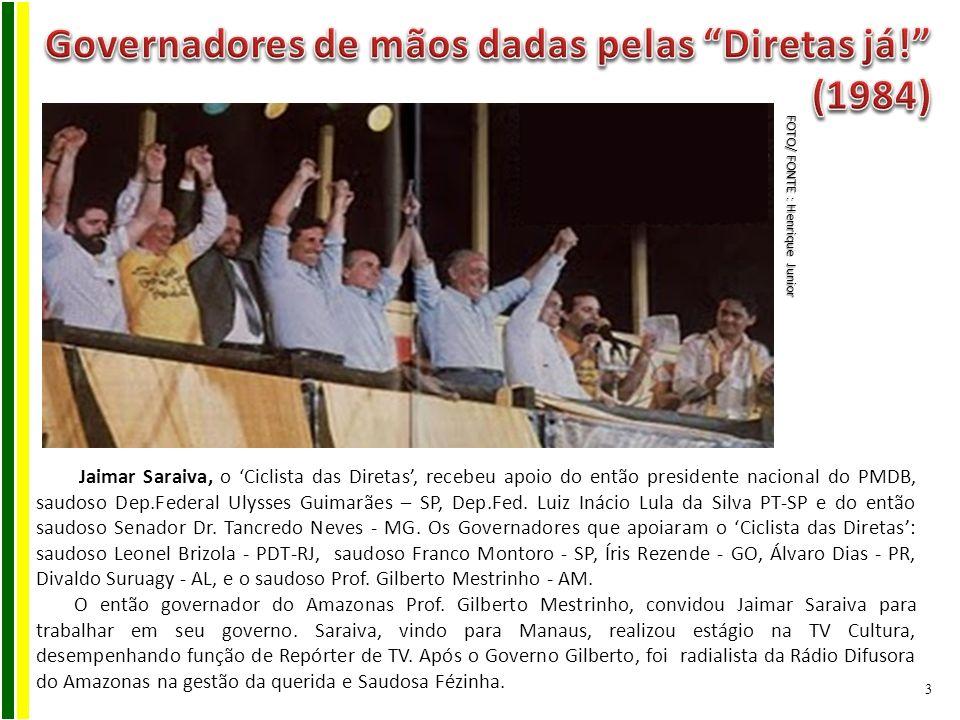 Jaimar Saraiva, o Ciclista das Diretas, recebeu apoio do então presidente nacional do PMDB, saudoso Dep.Federal Ulysses Guimarães – SP, Dep.Fed. Luiz