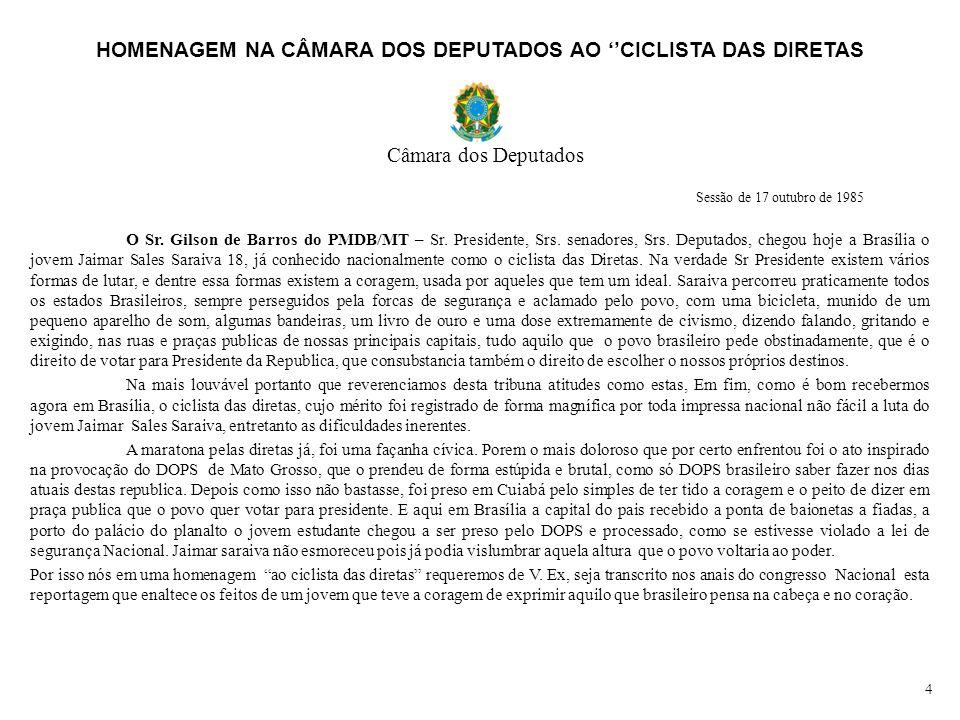 Após percorrer de bicicleta mais de 6.000 km em maratona cívica em prol das Diretas Já para Presidente do Brasil, Jaimar Saraiva, o Ciclista das Diretas juntamente com o povo Brasileiro apóiam a candidatura de Tancredo Neves para Presidência do Brasil.
