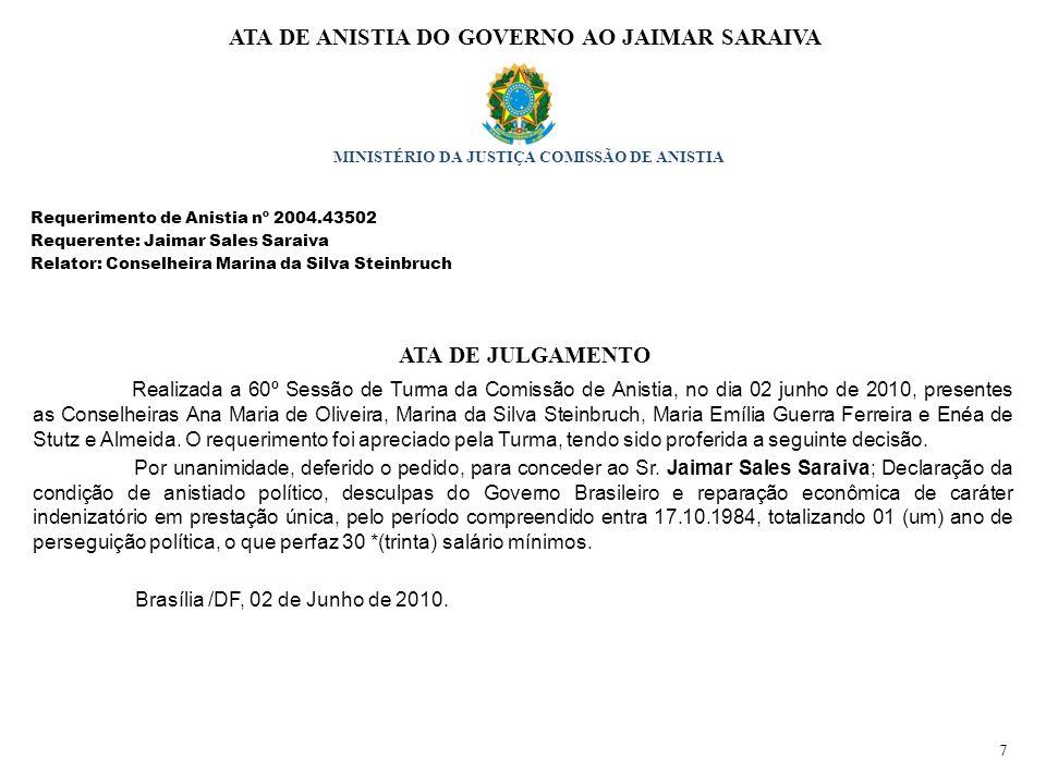 ATA DE JULGAMENTO Realizada a 60º Sessão de Turma da Comissão de Anistia, no dia 02 junho de 2010, presentes as Conselheiras Ana Maria de Oliveira, Ma