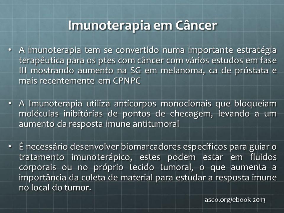 Imunoterapia em Câncer A imunoterapia tem se convertido numa importante estratégia terapêutica para os ptes com câncer com vários estudos em fase III