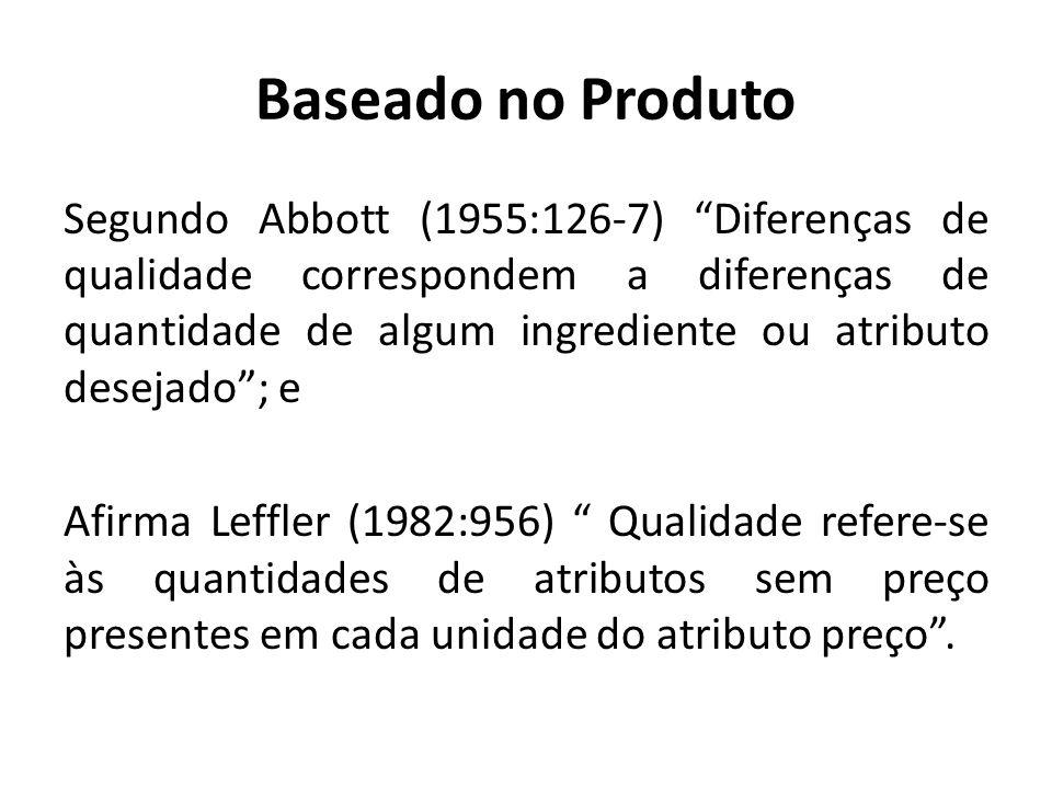 Baseado no Produto Segundo Abbott (1955:126-7) Diferenças de qualidade correspondem a diferenças de quantidade de algum ingrediente ou atributo deseja