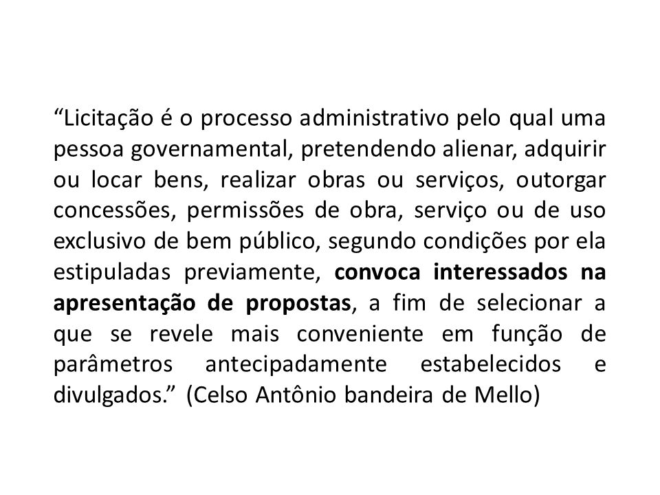 Modalidades de licitação: Concorrência Tomada de Preços Convite Concurso Leilão Pregão (Lei 10.520/02)