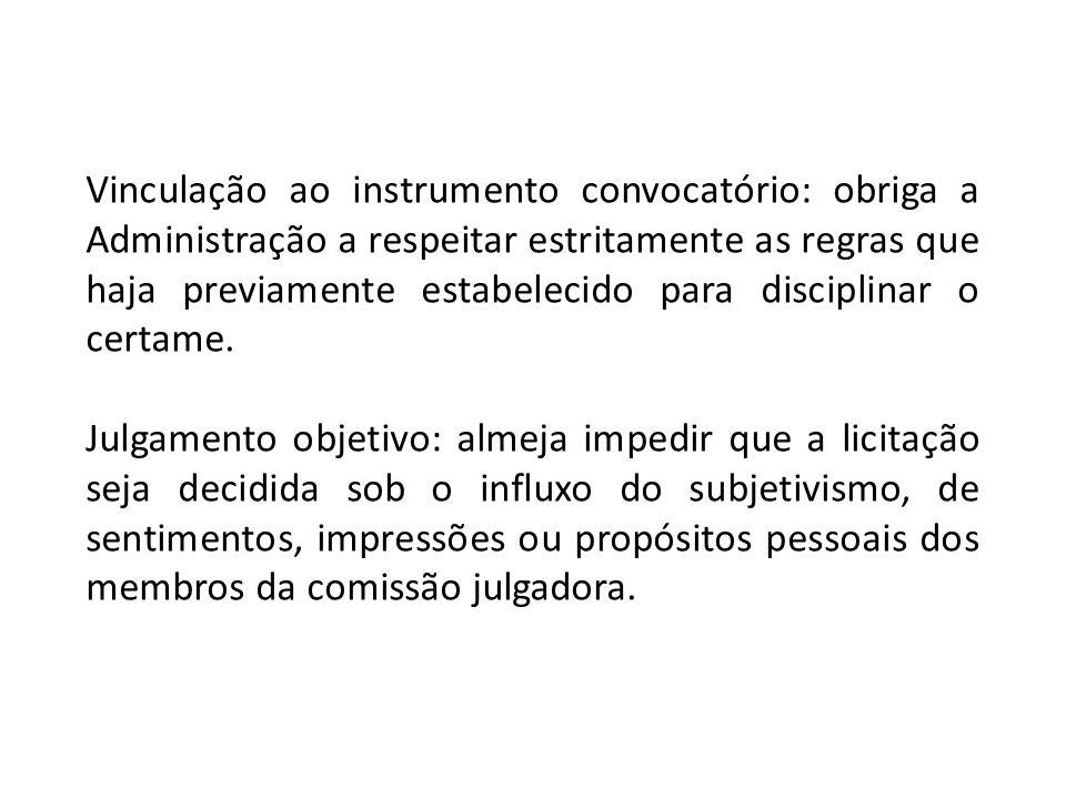 Vinculação ao instrumento convocatório: obriga a Administração a respeitar estritamente as regras que haja previamente estabelecido para disciplinar o