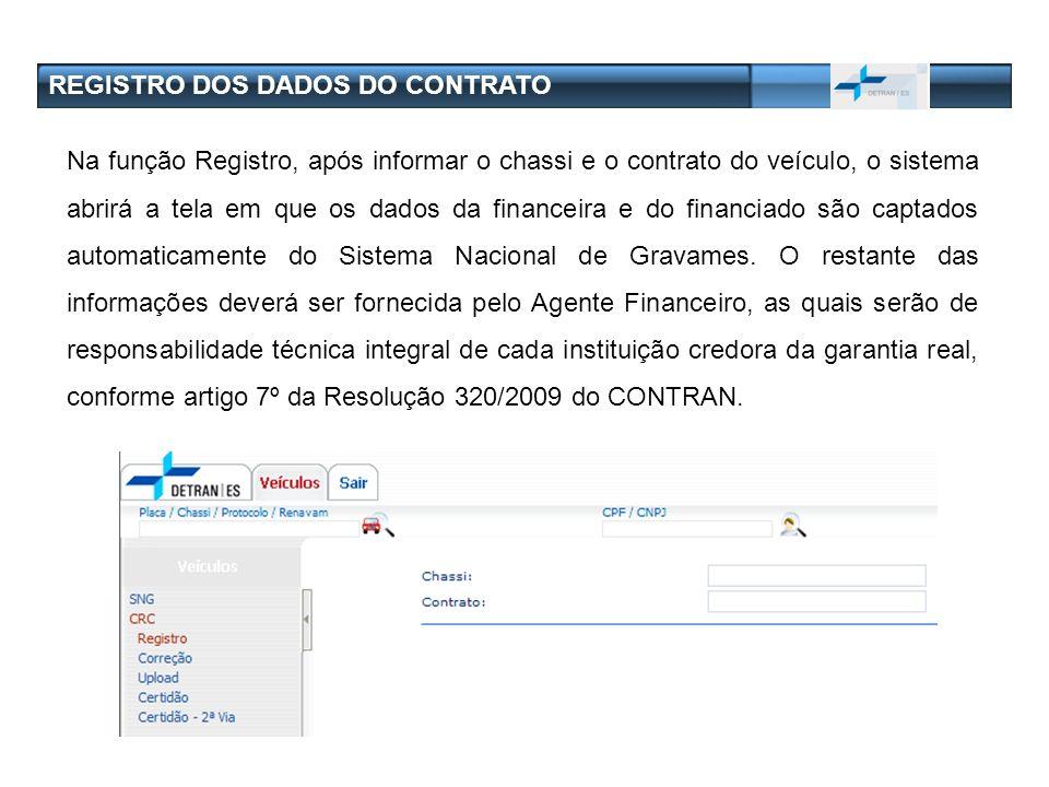 REGISTRO DOS DADOS DO CONTRATO Na função Registro, após informar o chassi e o contrato do veículo, o sistema abrirá a tela em que os dados da financei