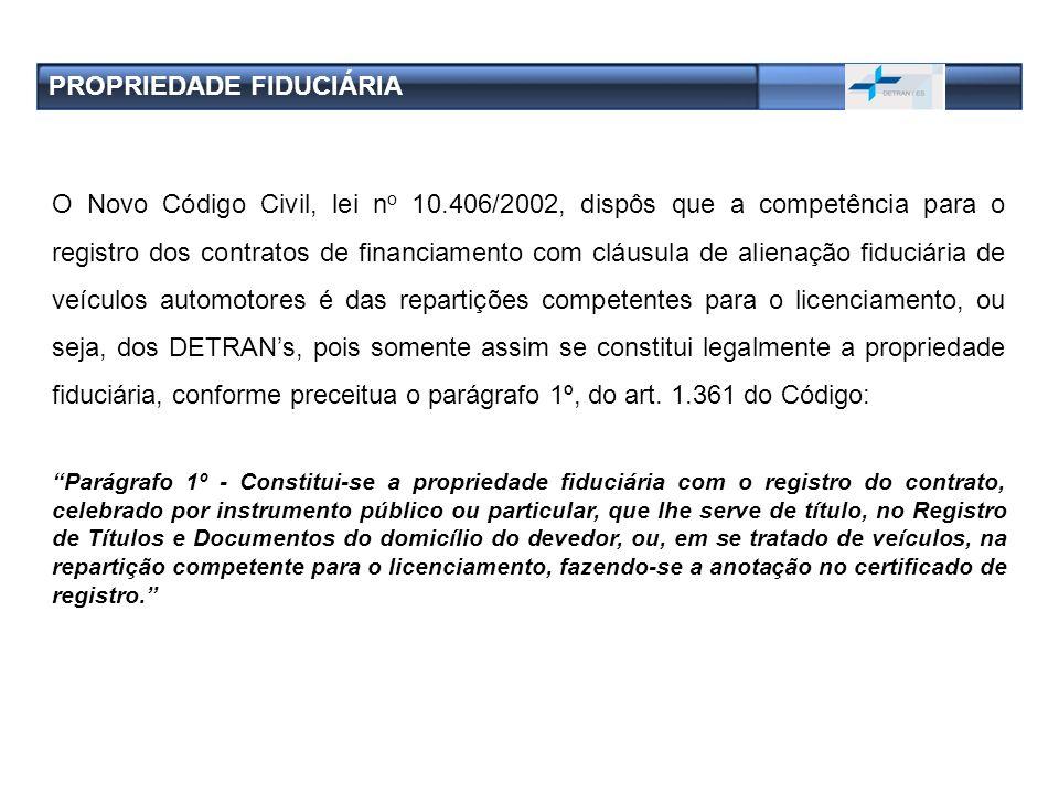 O Novo Código Civil, lei n o 10.406/2002, dispôs que a competência para o registro dos contratos de financiamento com cláusula de alienação fiduciária