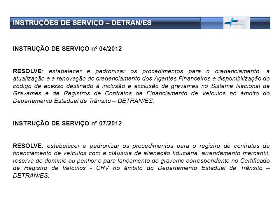 INSTRUÇÃO DE SERVIÇO nº 04/2012 RESOLVE: estabelecer e padronizar os procedimentos para o credenciamento, a atualização e a renovação do credenciament
