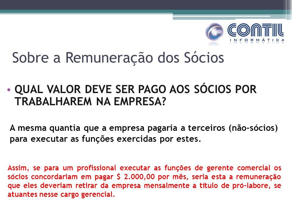 Sobre a Remuneração dos Sócios QUAL VALOR DEVE SER PAGO AOS SÓCIOS POR TRABALHAREM NA EMPRESA.