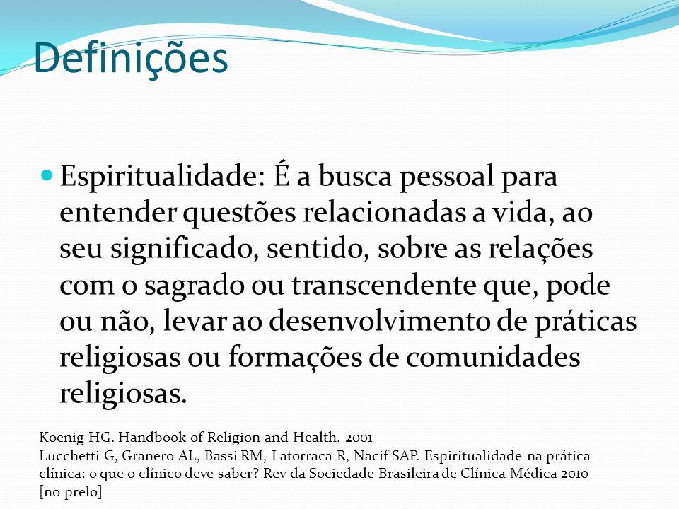 Definições Espiritualidade: É a busca pessoal para entender questões relacionadas a vida, ao seu significado, sentido, sobre as relações com o sagrado ou transcendente que, pode ou não, levar ao desenvolvimento de práticas religiosas ou formações de comunidades religiosas.