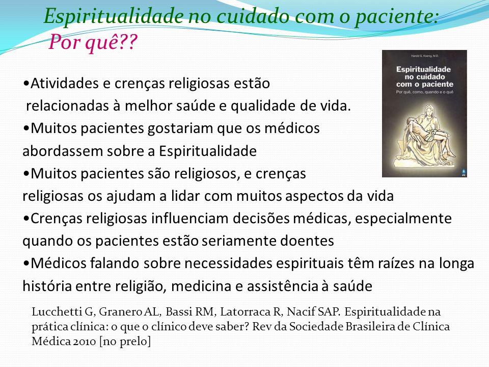 Espiritualidade no cuidado com o paciente: Por quê?.