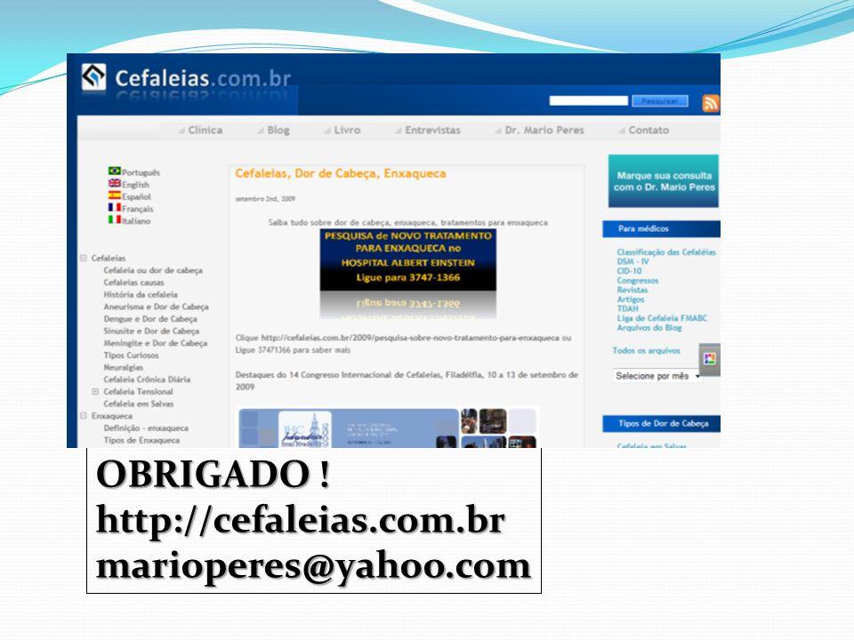 OBRIGADO ! http://cefaleias.com.brmarioperes@yahoo.com