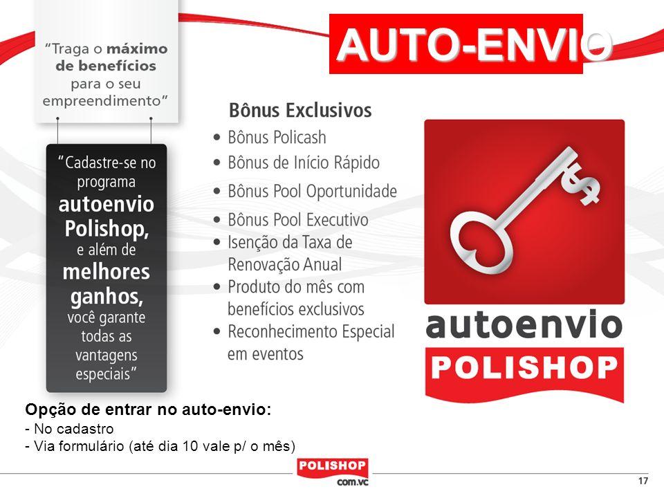 AUTO-ENVIO Opção de entrar no auto-envio: - No cadastro - Via formulário (até dia 10 vale p/ o mês)