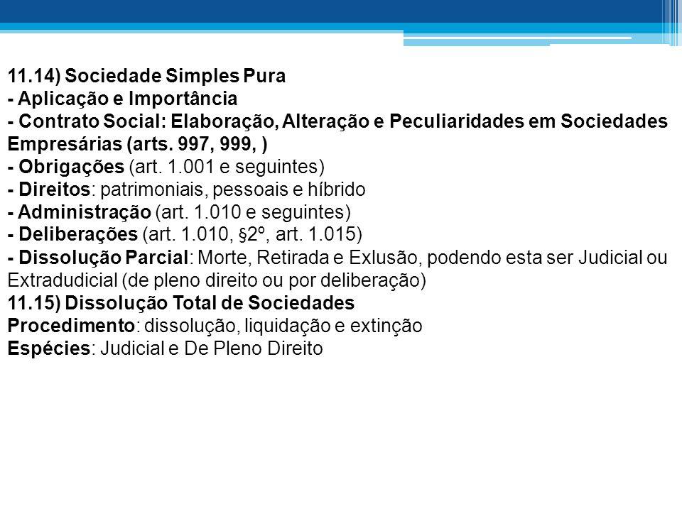 11.14) Sociedade Simples Pura - Aplicação e Importância - Contrato Social: Elaboração, Alteração e Peculiaridades em Sociedades Empresárias (arts.