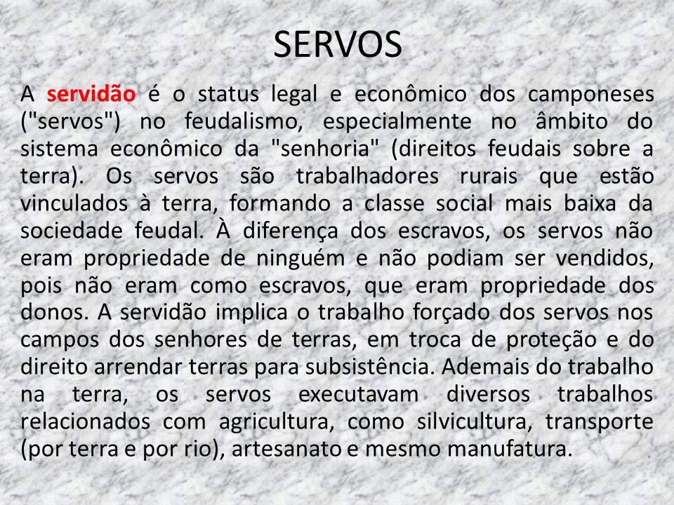 SERVOS A servidão é o status legal e econômico dos camponeses (