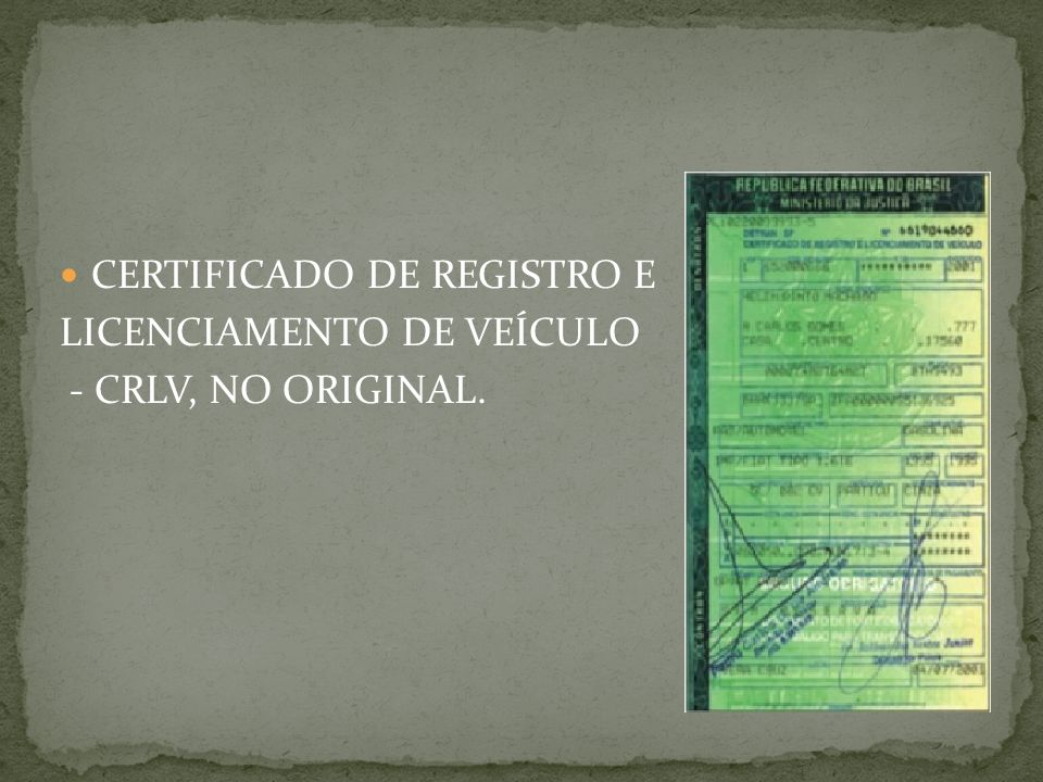 AUTORIZAÇÃO, PERMISSÃO PARA AUTORIZAÇÃO, PERMISSÃO PARA DIRIGIR OU CARTEIRA NACIONAL DE HABILITAÇÃO, VÁLIDOS EXCLUSIVAMENTE NO ORIGINAL