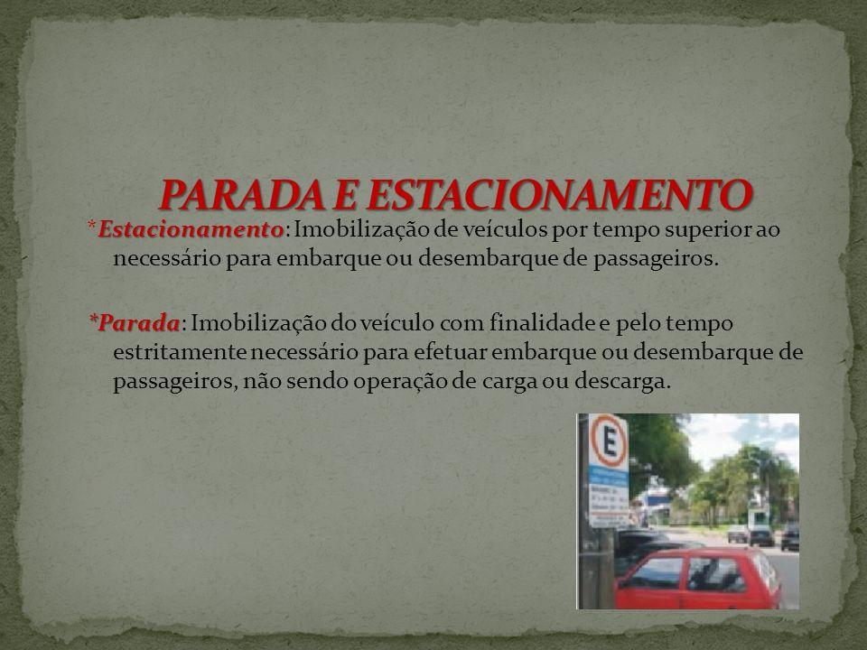A operação de retorno nas vias urbanas deverá ser feita nos locais a isto determinados, por meio de sinalização, por existência de locais apropriados,