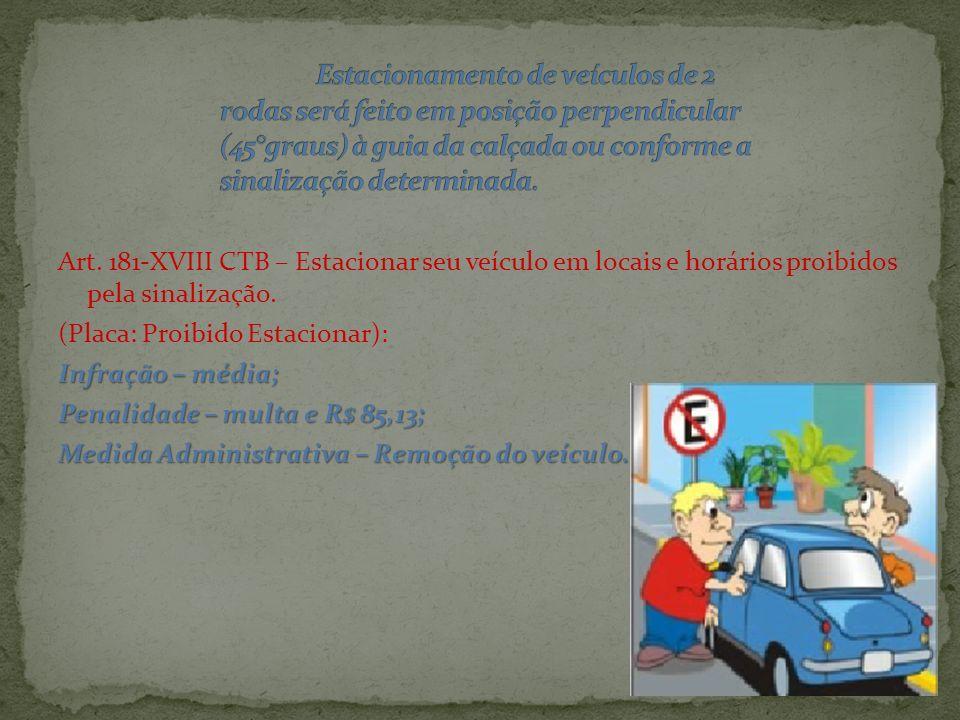 Estacionamento *Estacionamento: Imobilização de veículos por tempo superior ao necessário para embarque ou desembarque de passageiros. *Parada *Parada
