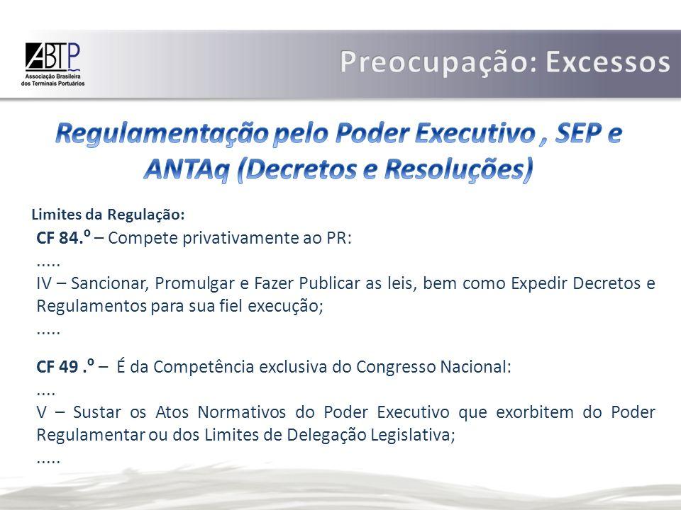 CF 84.º – Compete privativamente ao PR:.....