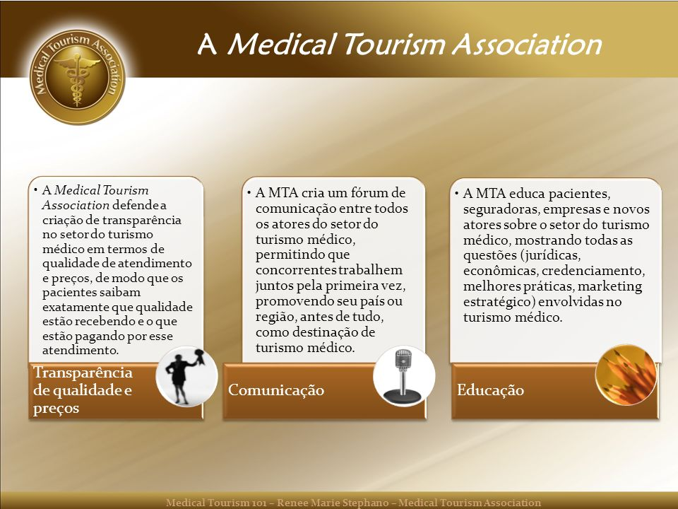 Medical Tourism 101 – Renee Marie Stephano – Medical Tourism Association A Medical Tourism Association A Medical Tourism Association defende a criação