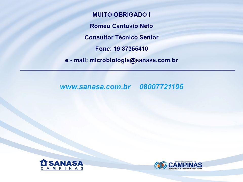 MUITO OBRIGADO ! Romeu Cantusio Neto Consultor Técnico Senior Fone: 19 37355410 e - mail: microbiologia@sanasa.com.br ________________________________